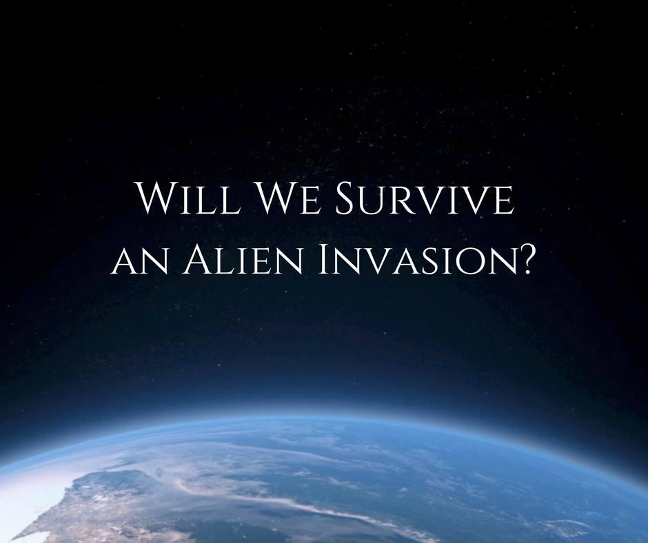 Will we survive an Alien Invasion?
